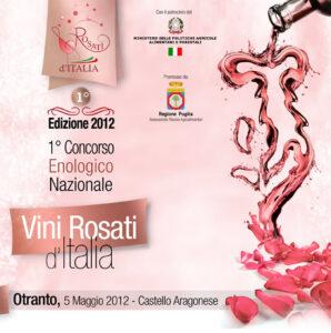 1° Concorso Enologico Nazionale Vini Rosati d'Italia. Il 5 Maggio ad Otranto.